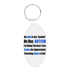 Not Spoiled, He has Autism Aluminum Oval Keychain