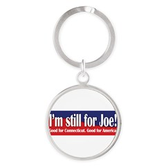I'm still for Joe (Lieberman) Round Keychain