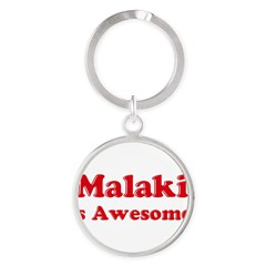 Malaki is Awesome Round Keychain