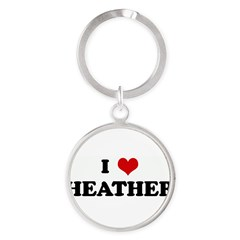 I Love HEATHER Round Keychain