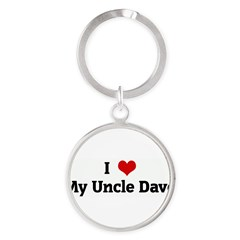 I Love My Uncle Dave Round Keychain