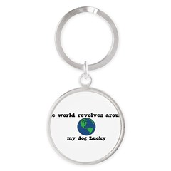 World Revolves Around Lucky Round Keychain