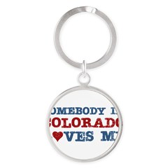 Somebody in Colorado Loves Me Round Keychain