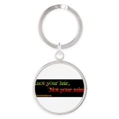 Not your mind Round Keychain
