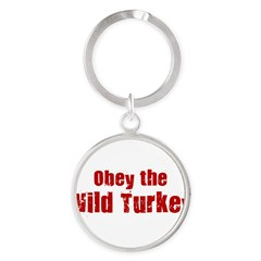 Obey the Wild Turkey Round Keychain