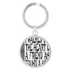 HEART OF A FRIEND Round Keychain