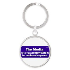 the media not even pretending to be unbiased anymo Round Keychain