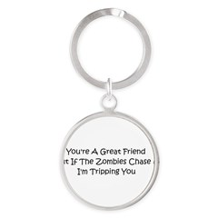 If the zombies chase us Round Keychain
