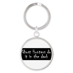 Ghost Hunters Do It Round Keychain