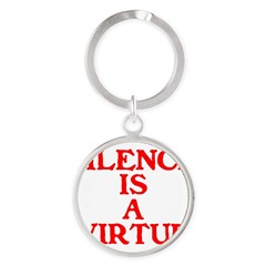 SILENCE IS A VIRTUE™ Round Keychain
