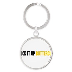 Suck it Up, Buttercup Round Keychain