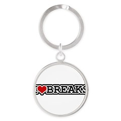 I Love Breaks Round Keychain
