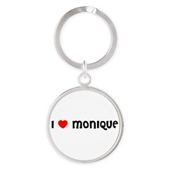 I LOVE MONIQUE Round Keychain