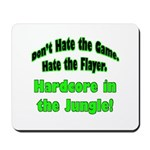 Hardcore Flayer Hater Mousepad