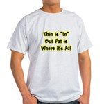 Thin Is In Light T-Shirt
