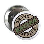 "Mom Name Brand Apparel Logo 2.25"" Button (100 pack"