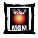 Out of this World Sci-Fi Mom Throw Pillow