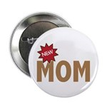 "New Mom Mother First Time 2.25"" Button (100 pack)"