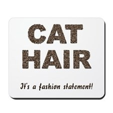 Cat Hair Fashion Mousepad