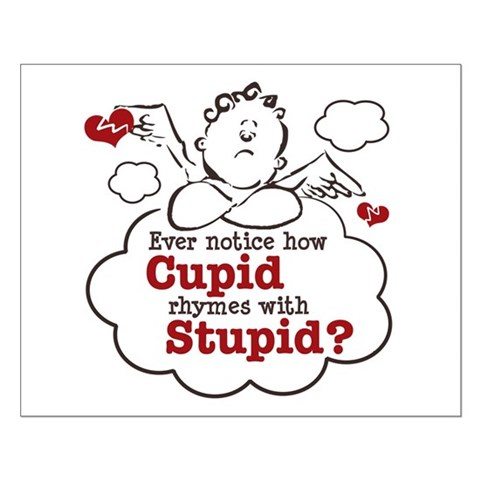 Anti-Valentine's Day Stupid Cupid Posters. Made by Chrissy H. Studios, LLC