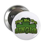 "Kiss Me I'm Single Shamrock 2.25"" Button (100 pack"