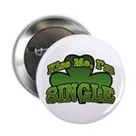"Kiss Me I'm Single Shamrock 2.25"" Button"