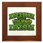 Irish You Were Irish Shamrock Framed Tile