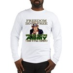 U.S. Army Freedom Isn't Free Long Sleeve T-Shirt