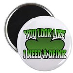 "You Look Like I Need a Drink 2.25"" Magnet (10 pack"