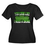 You Look Like I Need a Drink Women's Plus Size Sco