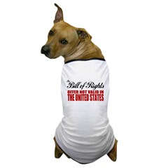 Bill of Rights (Not Valid) Dog T-Shirt