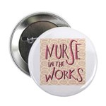 """Nurse in the Works 2.25"""" Button (100 pack)"""