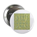 """Nurse in the Works II 2.25"""" Button (10 pack)"""