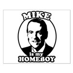 Mike Huckabee is my homeboy Small Poster