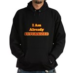 Already Supersized Hoodie (dark)