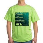 """Remember the Reason"" Green T-Shirt"