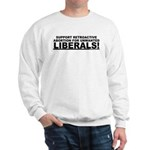 Retroactive Abortion For Libe Sweatshirt