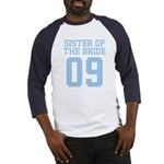 Sister of Bride 09 Baseball Jersey