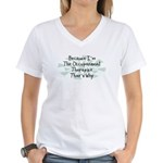 Because Occupational Therapist Women's V-Neck T-Sh