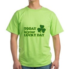 Today Is Your Lucky Day Green T-Shirt