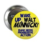 Wake Up, Walt Minnick Congressional Campaign Button
