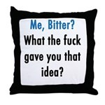 Bitter Throw Pillow