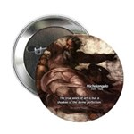 "Michelangelo Perfection Quote 2.25"" Button (100 pa"