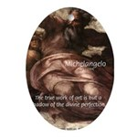 Michelangelo Perfection Quote Oval Ornament