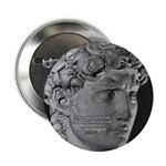 "David with Michelangelo Quote 2.25"" Button (10 pac"