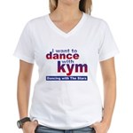 I want to Dance with Kym Women's V-Neck T-Shirt