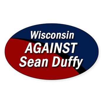 Wisconsin Against Sean Duffy oval bumper sticker