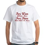 War is Expensive White T-Shirt