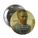Vincent Van Gogh Quote Button