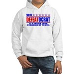Vote Defeatocrat (Democrat) Hooded Sweatshirt